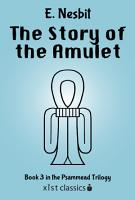 The Story of the Amulet  Psammead Trilogy   3  PDF