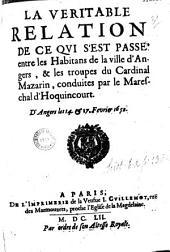 La Véritable relation de ce qui s'est passé entre les habitans de la ville d'Angers, et les troupes du Cardinal de Mazarin, conduites par le Mareschal d'Hoquincourt. D'Angers les 14 et 17 Fevrier 1652 [Par C. Du Bosc de Montandré.]