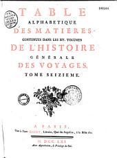 Histoire générale des voyages, ou nouvelle collection de toutes les relations de voyages par mer et par terre qui ont été publiées jusqu'à présent dans les différentes langues de toutes les nations connues...