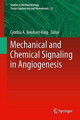 Mechanical and Chemical Signaling in Angiogenesis