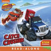 Catch Crusher (Blaze and the Monster Machines)