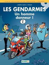 Les Gendarmes - Tome 9 - Un homme donneur ! - 10 ans Cazenove