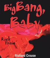 Big Bang, Baby: Rock Trivia