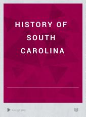 History of South Carolina: Volume 1