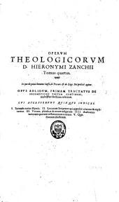 Hier. Zanchii Omnium operum theologicorum tomi octo: I-VIII... : singulis tomis indices quinque subjuncti sunt, Volume 2