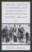 Lawfare and the Ovaherero and Nama Pusuit... 1918-2018