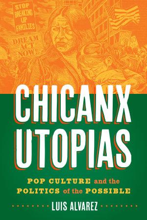 Chicanx Utopias