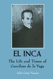 El Inca: The Life and Times of Garcilaso de la Vega