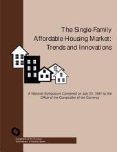 The Single-Family Affordable Housing Market:Trends and Innovations