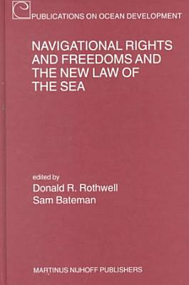 Navigational Rights and Freedoms  and the New Law of the Sea
