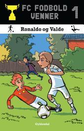 FC Fodboldvenner 1 - Ronaldo og Valde
