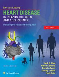 Moss   Adams    Heart Disease in Infants  Children  and Adolescents  Including the Fetus and Young Adult PDF