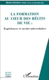 LA FORMATION AU CŒUR DES RECITS DE VIE: Expériences et savoirs universitaires