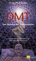 DMT   Das Molek  l des Bewusstseins PDF