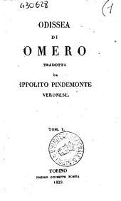 Odissea di Omero tradotta da Ippolito Pindemonte veronese. Tom 1. (-3.): Volume 1