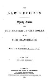 The Law Reports: Equity cases, before the Master of Rolls and the vice-chancellors, Volume 3