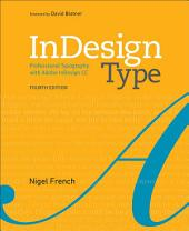 InDesign Type: Professional Typography with Adobe InDesign, Edition 4