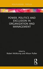 Power  Politics and Exclusion in Organization and Management PDF