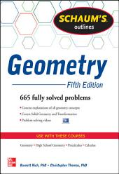 Schaum's Outline of Geometry, 5th Edition: 665 Solved Problems + 25 Videos, Edition 5