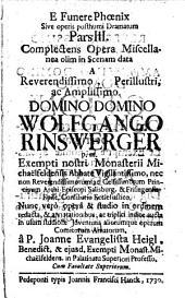 E funere Phoenix, sive opus posthumus dramatum: Complectens opera miscellanea ...