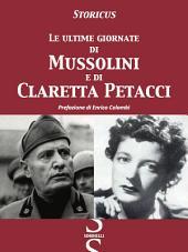 Le ultime giornate di Mussolini e di Claretta Petacci: Prefazione di Enrico Colombi