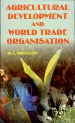 Agricultural Development And World Trade Organisations PDF
