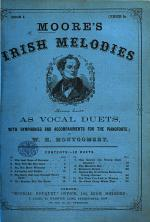 Moore's Irish Melodies as Vocal Duets, with Symphonies and Accompaniments for the Pianoforte; by W. H. Montgomery, etc