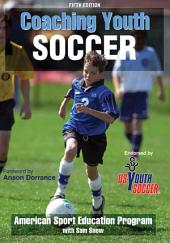 Coaching Youth Soccer 5th Edition