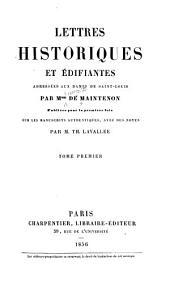 Lettres historiques et édifiantes adressées aux dames de Saint-Louis: Publiées pour la première fois sur les manuscrits authentiques, avec des notes