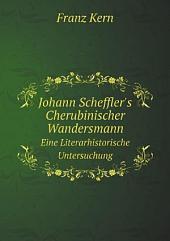 Johann Scheffler's Cherubinischer Wandersmann: eine literarhistorische Untersuchung