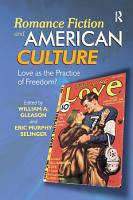 Romance Fiction and American Culture PDF