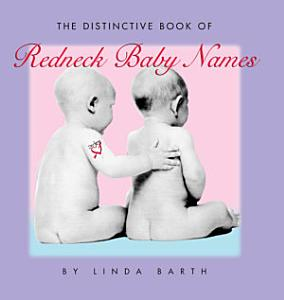 The Distinctive Book of Redneck Baby Names Book