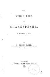 The Rural Life of Shakespeare: As Illustrated by His Works