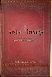 Sister Freaks: Stories of Women Who Gave Up Everything for God