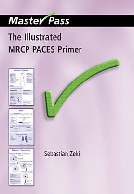 The Illustrated MRCP PACES Primer