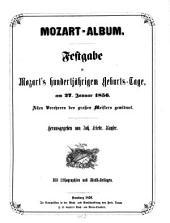 Mozart-Album: Festgabe zu Mozart's hundertjährigem Geburts-Tage, am 27. Januar 1856 : Allen Verehrern des großen Meisters gewidmet ; Mit Lithographien und Musik-Beilagen