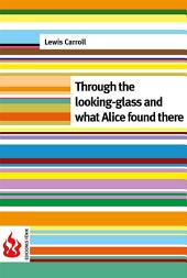 Through the looking-glass and what Alice found there (low cost). Limited edition