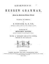Gesenius' Hebrew Grammar from the fourteenth German edition ... Translated by B. Davies. With a Hebrew Reading Book, prepared by the Translator