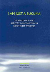 """I Am Just a Sukuma"": Globalization and Identity Construction in Northwest Tanzania"
