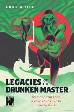 Legacies of the Drunken Master