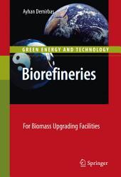 Biorefineries: For Biomass Upgrading Facilities