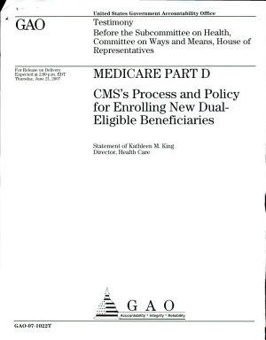 Medicare Part D  CMS   s Process and Policy for Enrolling New Dual Eligible beneficiaries