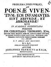 Problema iuris publici: An poenae viventium, eos infamantes, sint absurdae et abrogandae?