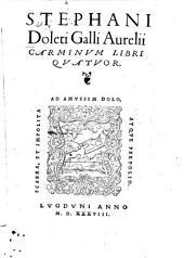Stephani Doleti Galli Aurelii Carmina: libri quatuor