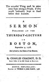 The Accursed Thing Must be Taken Away from Among a People, If They Would Reasonably Hope to Stand Before Their Enemies. A Sermon Preached at the Thursday Lecture in Boston, September 3, 1778, Etc