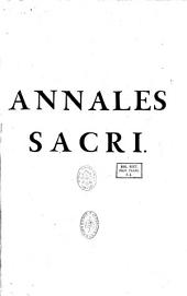 Annales sacri et ex profanis praecipui, ab orbe condito ad eumdem Christi Passione redemptum, auctore Augustino Torniello,... ab eodem quarta hac editione recogniti... et locupletati...