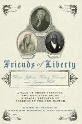 Friends of Liberty: Thomas Jefferson, Tadeusz Kosciuszko, and Agrippa Hull