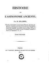 Histoire de l'astronomie ancienne: Volume1