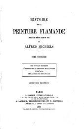 Histoire de la Peinture flamande: depuis ses debuts jusqu'en 1864, Volumes3à4