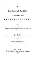 A new     method of learning the German language     New edition  considerably enlarged     by Johann Pfeiffer PDF
